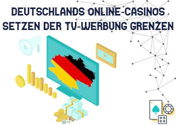 Deutschlands Online-Casinos TV-Werbung Grenzen