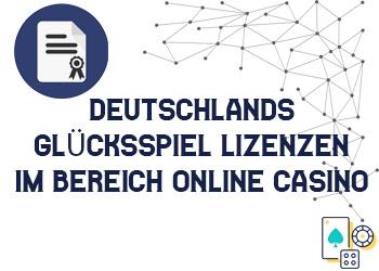 Deutschlands Glücksspiel Lizenzen im Bereich Online Casino
